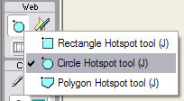 From the Tools Panel, press and hold the Hotspot button, and choose the Circle Hotspot Tool.